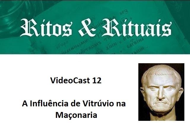 VideoCast 12 – A Influência de Vitrúvio na Maçonaria